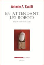 Antonio Casilli : En attendant les robots